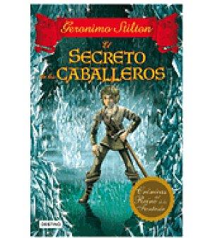 STILTON Cronicas del reino de la fantasia 6 el secreto de los caballeros (gerónimo )