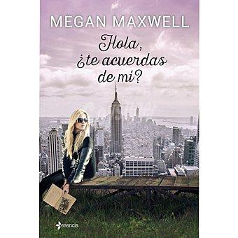 Megan Maxwell Hola, ¿Te acuerdas de mí? ( )