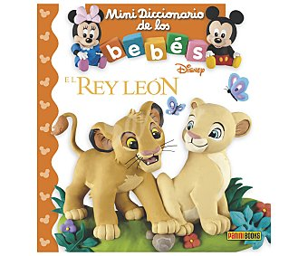 Panini El Rey León: Mini diccionario de los bebes Disney, emilie beaumont. Género: Infantil. Editorial