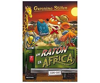 Destino Gerónimo Stilton 62: Un ratón en África, vv.aa. Género: infantil, aventuras. Editorial Destino