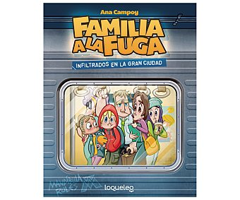 Santillana Familia a la fuga 2: infiltrados en la gran ciudad. ANA campoy, alex gonzalez. Género: literatura infantil. Editorial: Santillana.