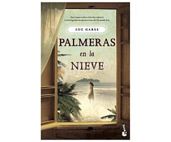 NARRATIVA Palmeras en la Nieve, LUZ gabas, Libro de Bolsillo, Género: Narrativa, Editorial: Booket, Descuento ya incluido en pvp. PVP Anterior: