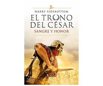 Espasa El trono del César 2: Sangre y honor, harry sidebottom. Género: novela histórica. Editorial Espasa.