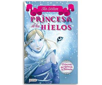 JUVENIL Princesas del Reino de la Fantasía 1: Princesa de los hielos, Tea Stilton, vv.aa. Género: infantil, juvenil. Editorial: Destino. Descuento ya incluido en pvp. PVP anterior: