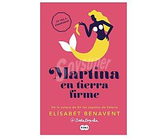 Romántica Libro Martina en tierra firme, elisabet benavent. Género: novela romántica. Editorial Suma. Descuento ya incluido en pvp. PVP anterior: