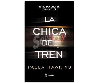 NARRATIVA La chica del tren, paula hawkins. Género: narrativa. Editorial Planeta. Descuento ya incluido en pvp. PVP anterior: