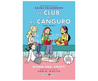Maeva El club de las canguro: ¡buena idea, Kristy! raina telgemeier. Género: infantil. Editorial Maeva.