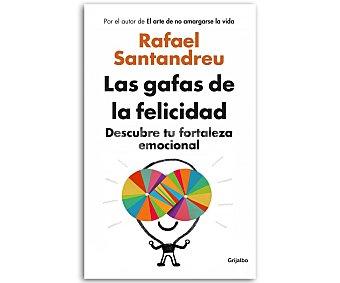 AUTOAYUDA Las Gafas de la Felicidad, rafael santandreu, género: autoayuda, editorial: Grijalbo. Descuento ya incluido en pvp. PVP anterior:
