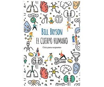 Editorial Rba El cuerpo humano: guía para ocupantes, bill bryson. Género: Salud y bienestar. Libros.