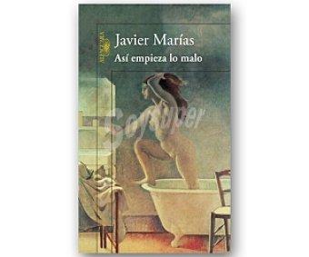 Javier Marías Así Empieza lo Malo 1u