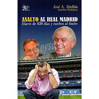 REAL MADRID Asalto al : Diario de 838 días y noches al límite 1 Unidad
