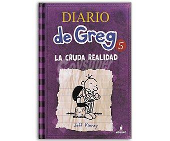 INFANTIL Diario de Greg 5: La cruda realidad, jeff kinney, género: infantil, editorial: Molino. Descuento ya incluido en pvp. PVP anterior: 5: La..
