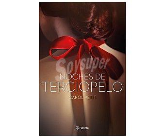Romántica Libro Noches de terciopelo, CAROL PETIT. Género: novela narrativa romántica. Editoral: Planeta. Descuento ya incluido en PVP. PVP anterior: