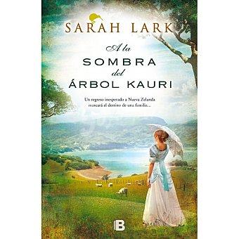 B A la sombra del árbol Kauri (sarah Lark) 1 Unidad
