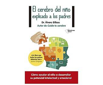 Plataformas El cerebro de un niño explicado a los padres,alvaro bilbao bilbao. Libro de bolsillo. Género: Psicología. Editorial: plataforma