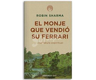 AUTOAYUDA El monje que vendió su Ferrari: Una fábula espiritual, robin sharma, libro de bolsillo, género: autoayuda, editorial: Debolsillo. Descuento ya incluido en pvp. PVP anterior: