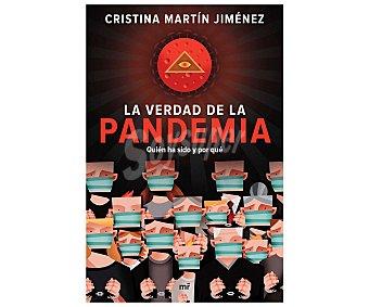 Martinez Roca La verdad de la pandemia: quién ha sido y por qué, cristina martín jiménez. Género: política. Editorial Martínez Roca.