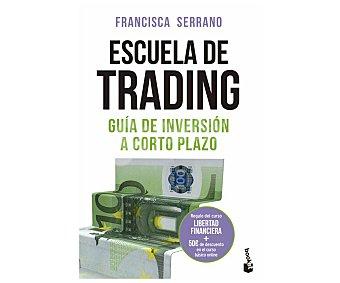 Espasa Escuela de tranding, francisca serrano ruiz. Género economía. Editorial Espasa.