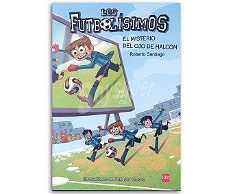 Editorial SM Libro Los futbolísimos 4; El misterio del ojo de halcón, roberto garcía santiago. Género: infantil. Editorial SM
