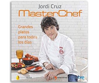 MASTER CHEF Jordi Cruz Grandes platos para todos los días 1 unidad
