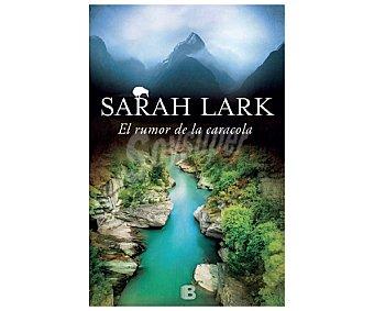 Ediciones B El rumor de la caracola, La Trilogía del Fuego II sarah lark. Género: narrativa. Editorial Ediciones B