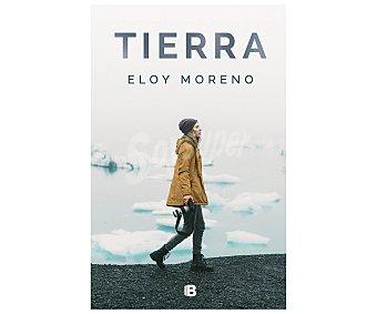 Ediciones B Tierra, eloy moreno. Género: narrativa. Ediciones B.