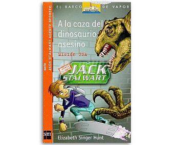 Juvenil Jack Stalwart, agente secreto, misión usa, La caza del dinosaurios asesino, elizabeth singer hunt, género: infantil, juvenil, editorial: El barco de vapor naranja, SM. Descuento ya incluido en pvp. PVP anterior: