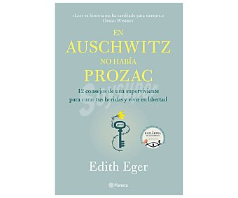 Planeta En Auschwitz no había prozac, edith eger. Género autoayuda. Editorial Planeta.