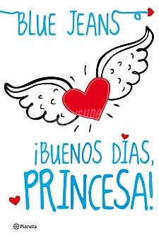 Blue Jeans Libro Buenos días princesa 1 ud