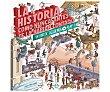 La historia como nunca antes te la habían contado: Un libro de academia play, vv.aa. Género: . Editorial: La Esfera  HISTÓRICA