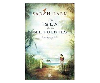NARRATIVA La Isla de las MIl Fuentes, sarah lark, Libro de Bolsillo, Género: Novela, Editorial: Ediciones B. Descuento ya incluido en pvp. PVP Anterior: