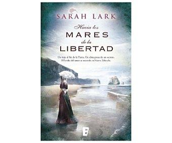 NARRATIVA Hacia los Mares de la Libertad, sarah lark, Género: Novela, Editorial: Ediciones B. Descuento ya incluido en pvp. PVP Anterior: