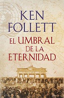 Ken Follett Libro El Umbral de la eternidad 1 ud