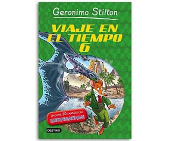 JUVENIL Geronimo Stilton, Viaje en el tiempo 6, vv.aa. Género: juvenil. Editorial Destino. Descuento ya incluido en pvp. PVP anterior: