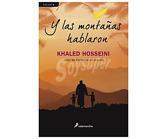 NARRATIVA Y las montañas hablaron, khaled hosseini. Género: narrativa. Editorial: Salamandra. Descuento ya incluido en pvp. PVP anterior: