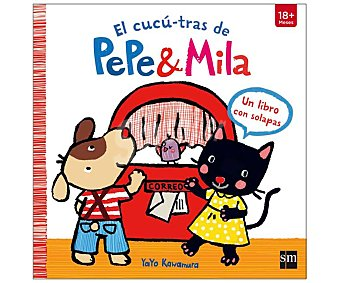 Editorial SM El cucu tra de Pepe y Mila, yayo kawamura. Género: infantil. Editorial SM.