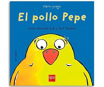 INFANTIL Libro El pollo Pepe, nick denchfield. Género: infantil. Editorial SM. Descuento ya incluido en pvp. PVP anterior: