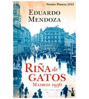 GATOS Riña DE . madrid 1936 (eduardo Mendoza)